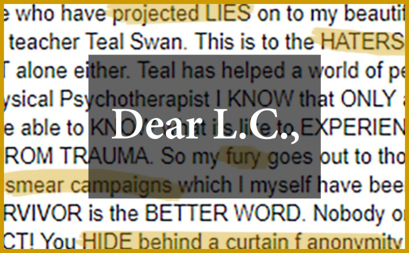 Devotee of spiritual leader Teal Swan unleashes fury toward those who question her. We respond.